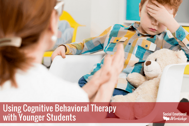 Using Cognitive Behavioral Therapy with Younger Students